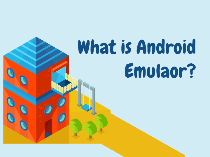 What is Android Emulator